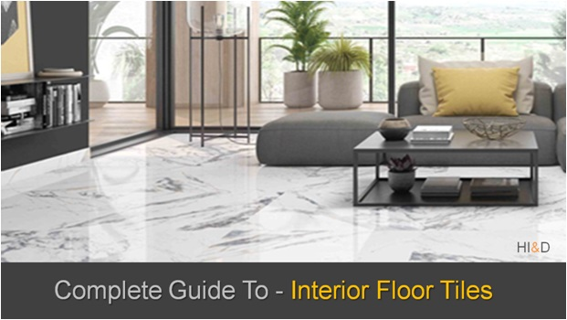 Interior Floor Tiles Complete Guide To DIY projects